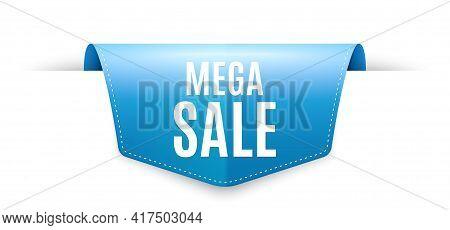 Mega Sale. Ribbon Label Tag. Special Offer Price Sign. Advertising Discounts Symbol. Infographics Pr