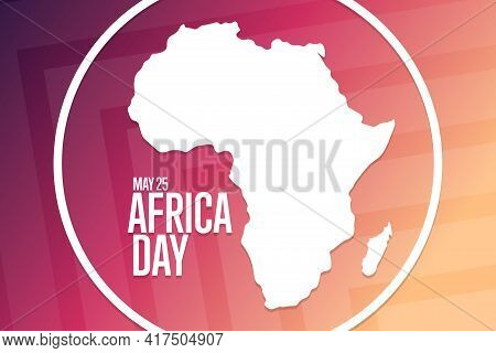 Africa Day. May 25. Holiday Concept. Template For Background, Banner, Card, Poster With Text Inscrip