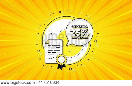 Get Extra 25 Percent Off Sale. Yellow Vector Button With Certificate. Discount Offer Price Sign. Spe