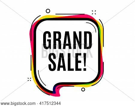 Grand Sale Symbol. Speech Bubble Vector Banner. Special Offer Price Sign. Advertising Discounts Symb