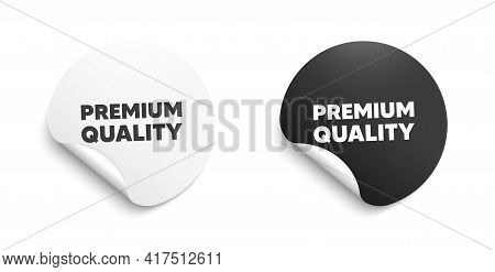 Premium Quality. Round Sticker With Offer Message. High Product Sign. Top Offer Symbol. Circle Stick