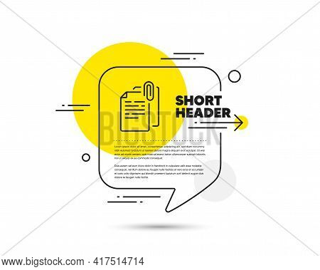 Document Attachment Line Icon. Speech Bubble Vector Concept. File With Paper Clip Sign. Office Note