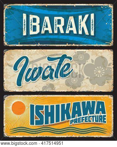 Ibaraki, Iwate And Ishikawa Tin Signs, Japan Prefecture Grunge Vector Plates. Japan Region Old Plate
