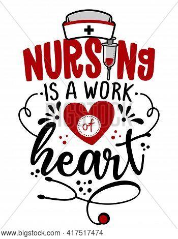 Nursing Is The Work Of Heart - Stop Coronavirus (2019-ncov) Nurse T-shirt. Nursing, Doctor, Practiti