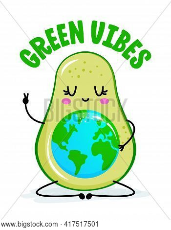 Green Vibes - Funny, Cute Avocado Character With Planet Earth Belly. Lettering Poster T-shirt Textil