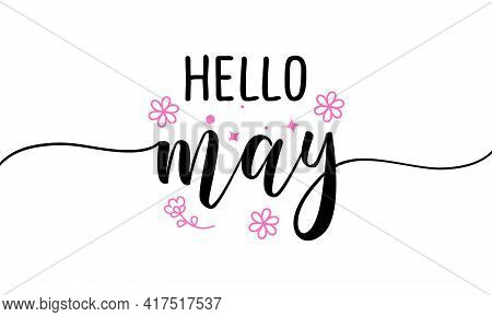 Hello May - Inspirational Welcome Spring Season Beautiful Handwritten Quote, Gift Tag, Lettering Mes