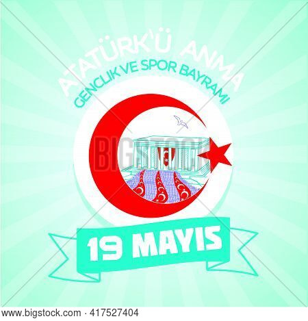 Translation From Turkish: May 19, Ataturk Memorial Day, Holiday Of Youth And Sport. A Vector Illustr