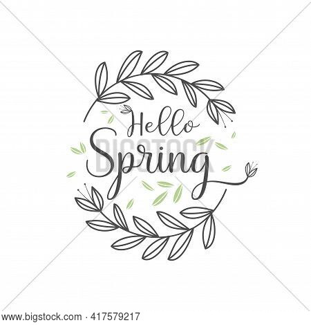 Hello Spring Design. Floral Wreaths Isolated On White With Hello Spring Text On White Background Vec