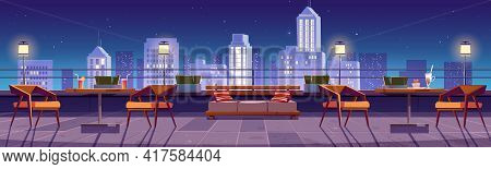 Restaurant At Night Rooftop Terrace On City View Background. Empty Patio With Tables And Chairs On S