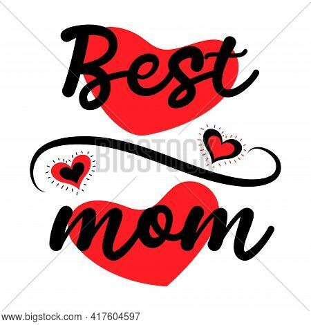 Best Mom. Greeting Card Mother's Day. Happy Mother's Day Illustration With Red Hearts For Greeting C