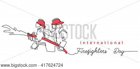 Two Fireman With Hose In Red Helmets. Lettering International Firefighters Day.one Continuous Line D