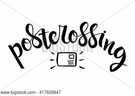Postcrossing - Handwritten Inscription. Hand Drawn Text With Postcard