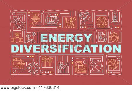 Energy Diversification Word Concepts Banner. Using Different Energy Sources. Infographics With Linea