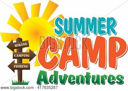 Summer Camp Adventures With Hiking, Camping, Fishing Sign