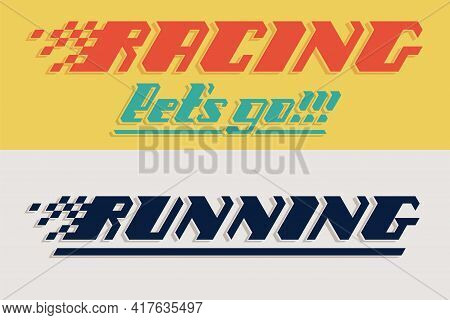 Set Racing And Running Hand Lettering Poster With Colors. Vector Print Illustration. Vector Illustra