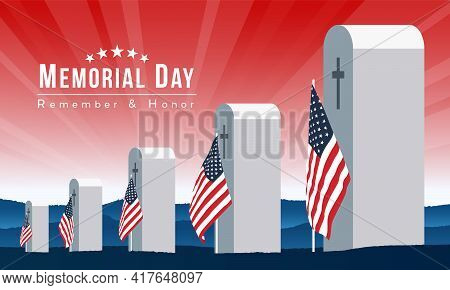 Memorial Day, Remember And Honor Text - Veterans Cemetery Memorial Celebration With American Flag Ve