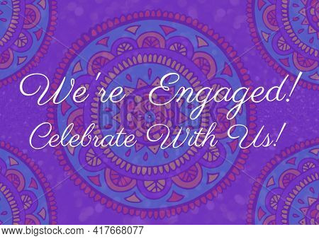 We're engaged celebrate with us text on purple, blue and pink circles on purple background. invitation and celebration concept digitally generated image.