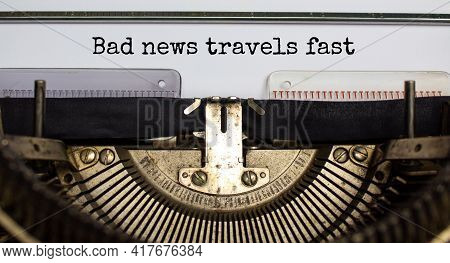 Bad News Travels Fast Symbol. Words 'bad News Travels Fast' Typed On Retro Typewriter. Business And