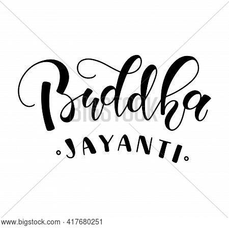 Buddha Jayanti - Buddhas Birth, Black Lettering, Vector Illustration Isolated On White Background.