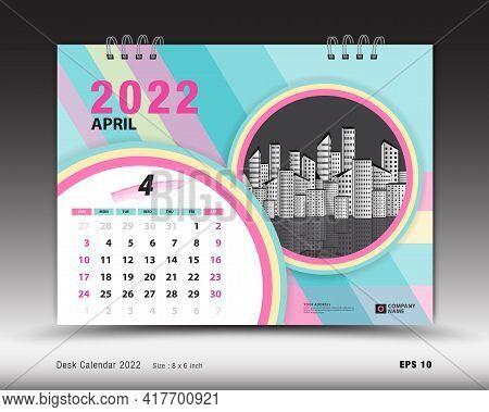 Calendar 2022  Template-april Month Layout, Desk Calendar 2022 Year, Calendar Planner Design, Week S