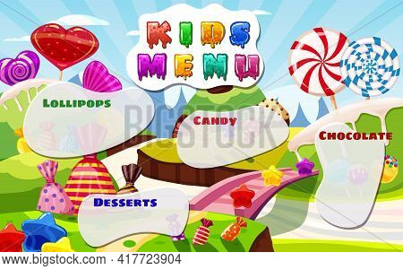 Kids Menu, Candy World, Sweet Different Bonbon, Lollipops, Chocolate, Jelly. Template Menu For Caffe
