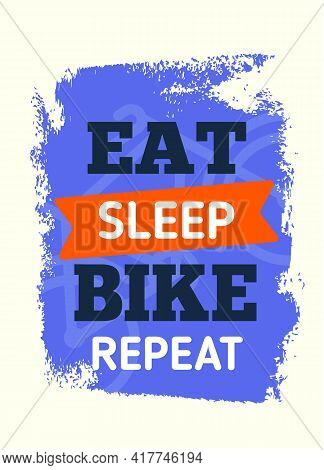 Eat, Sleep, Bike, Repeat Cycle Motivational Quote Poster, Modern Flat Background, Decoration For Wal
