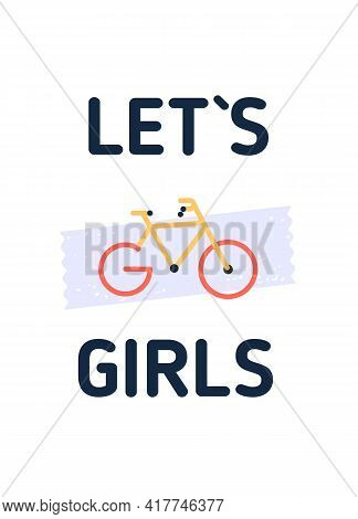 Let Go Girls Bicycle Flyer, Cycle Motivational Quote Poster, Modern Flat Background, Decoration For