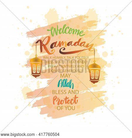 Welcome Ramadan, Walk Humbly, Talk Politely, Dress Neatly, Treat Kindly, Pray Attentively, Donate Ge