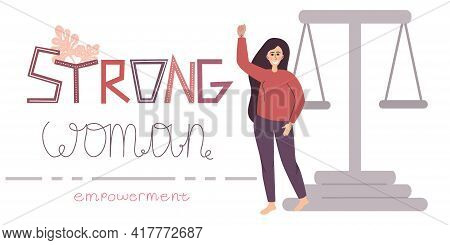 Empowerment Concept. Lettering Is Strong Woman. Equality And Feminism. The Libra Girl For Empowermen