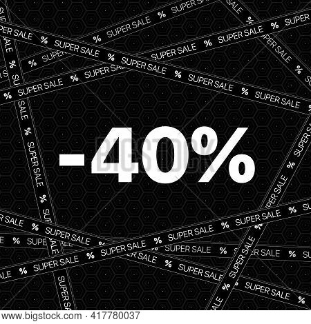 40 Percent Discount Black Background With Super Sale Tapes. Vector Illustration