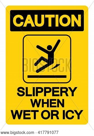 Caution Slippery When Wet Or Icy Symbol Sign, Vector Illustration, Isolated On White Background Labe