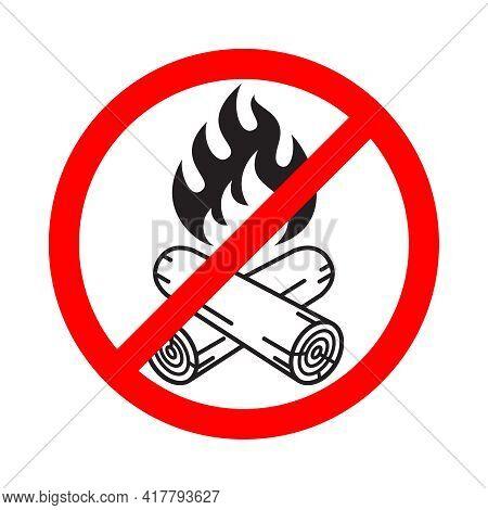 Do Not Light Bonfires Sign. Bonfire Prohibition Symbol Isolated On White Background. Vector Illustra