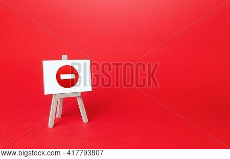 Easel With No Entry Symbol. Prohibition Of Actions And Operations, Restricted Area. Ban And Sanction