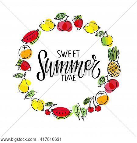 Sweet Summertime Lettering In Fruit Frame. Round Seasonal Fruit Border. Berries, Fruits, Ice Cream I