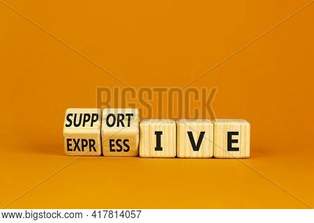 Supportive Or Expressive Symbol. Turned Cubes And Changed Words 'supportive' To 'expressive'. Beauti