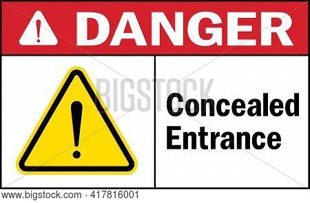 Concealed Entrance Danger Sign. Safety Signs And Symbols.