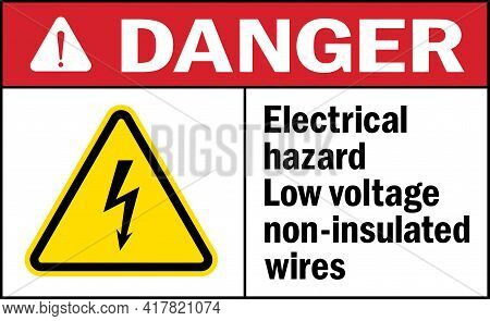 Electrical Hazard Low Voltage Non-insulated Wires Danger Sign. Safety Signs And Symbols.