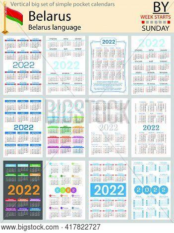 Belarusian Vertical Big Set Of Pocket Calendars For 2022 (two Thousand Twenty Two). Week Starts Sund