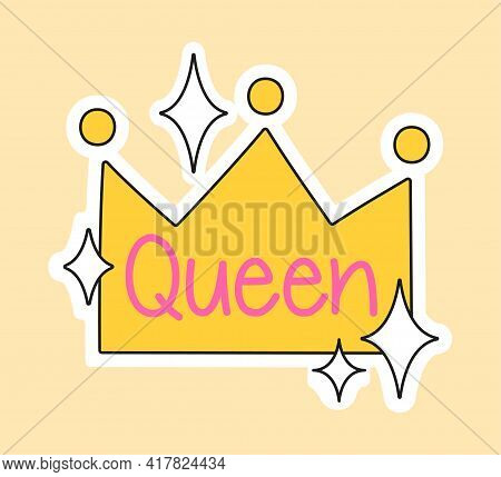 Cute Fashion Patch With Queen Lettering In Yellow Crown. Concept Of Trendy Fashion Stickers For Scho
