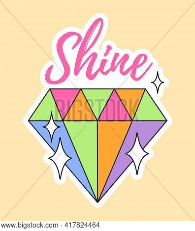 Cute Fashion Patch With Shine Lettering On Top Of Colorful Diamond. Concept Of Trendy Fashion Sticke