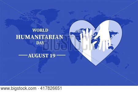 Poster Of World Humanitarian Day. Internationaly Observed Each Year On August 19th Worldwide. Concep