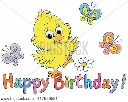 Birthday Card With A Happy Little Yellow Chick Dancing With Colorful Small Butterflies Flittering Ar