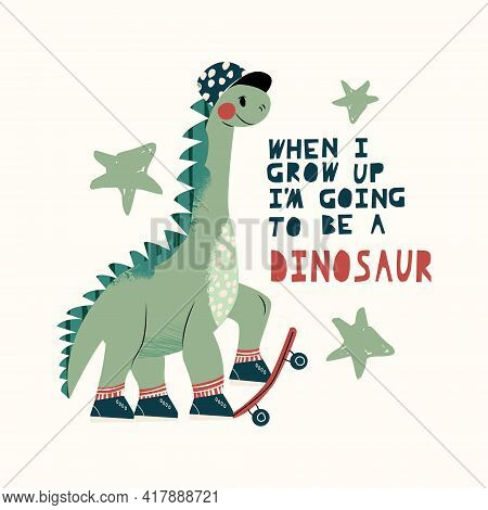 Cool Skateboard Dinosaur Active Skating Dino Boy. Cute Dino Lettering Quote - Going To Be A Dinosaur