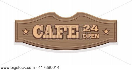 Retro Style Wooden Signboard For Cafe. Cafe 24 Open. Vector Illustration Isolated On White