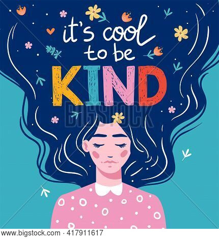 It's Cool To Be Kind. Vector Lettering. Girl With Long Hair With Text. Hand Drawn Long Hair Beautifu