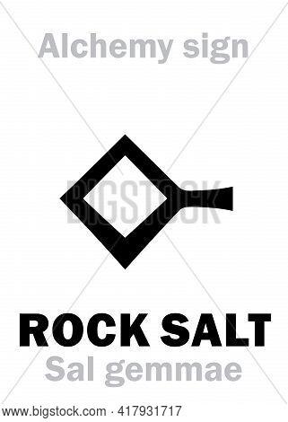 Alchemy Alphabet: Rock Salt (salgem, Sal Gemmae, S.fossile), Also: Common Salt (sal Commune), Regula
