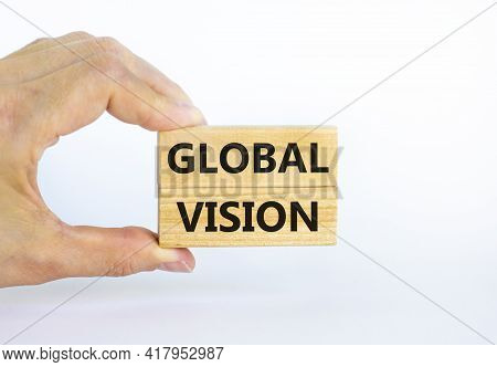 Global Vision Symbol. Wooden Blocks With Words 'global Vision' On Beautiful White Background. Busine