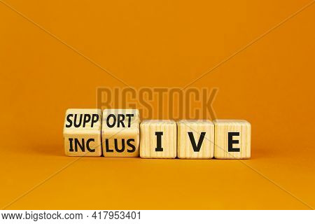 Supportive And Inclusive Symbol. Turned Cubes And Changed Words 'supportive' To 'inclusive'. Beautif