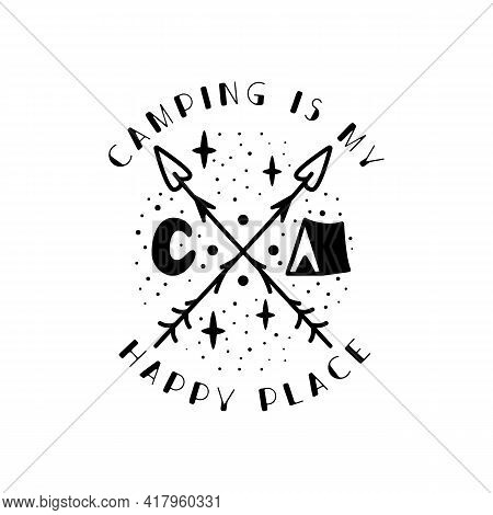 Camping Badge Design. Camping Crest Logo With Tent, Luna And Quote - Camping Is My Happy Place. Trav