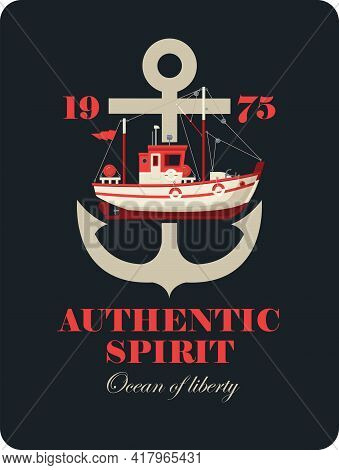 Vector Banner With A Ship Anchor And Fishing Boat On A Black Background And The Words Authentic Spir